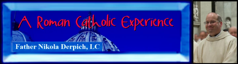 A Roman Catholic Experience